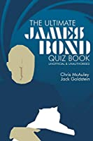 James Bond - The Ultimate Quiz Book: 500 Questions and Answers