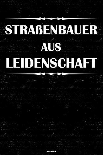 Straßenbauer aus Leidenschaft Notizbuch: Straßenbauer Journal DIN A5 liniert 120 Seiten Geschenk (