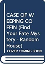 CASE OF WEEPING COFFIN (Find Your Fate Mystery - Random House)