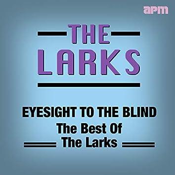Eyesight To The Blind - The Best Of The Larks