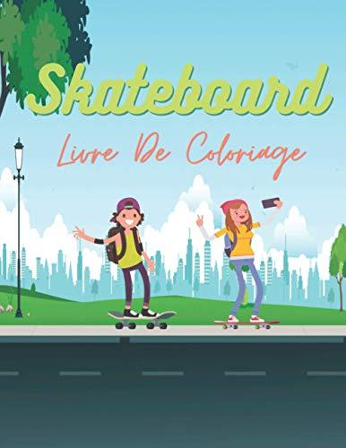 Livre De Coloriage SKATEBOARD: 50 Magnifiques Dessins De Skateurs À Colorier - Pour Enfants ( Filles Et Garçons )