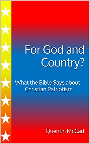 For God and Country?: What the Bible Says about Christian Patriotism by [Quentin McCart]