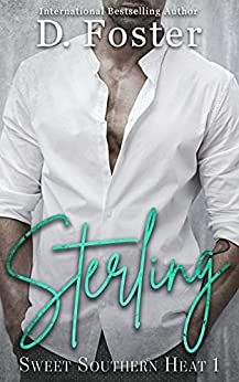 Sterling (Sweet Southern Heat Book 1) by [D Foster, Delaney Foster]
