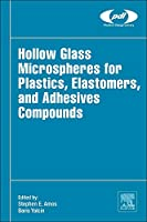 Hollow Glass Microspheres for Plastics, Elastomers, and Adhesives Compounds (Plastics Design Library)