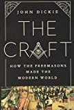 The Craft: How the Freemasons Made...
