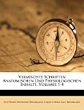 Vermischte Schriften Anatomischen Und Physiologischen Inhalts, Volumes 1-4 (German Edition)