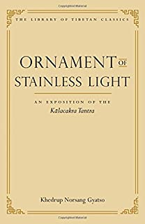 Ornament of Stainless Light: An Exposition of the Kalachakra Tantra (14) (Library of Tibetan Classics)