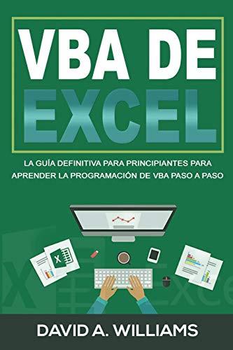 VBA de Excel: La Guía definitiva para principiantes para aprender la programación de VBA paso a paso (Libro En Español/ Excel VBA Spanish Book Version): 1