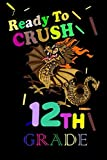 I'm Ready To Crush Twelfth Grade, Journals/Notebook   6x9 Inch 100 Blank Pages Features Funny Excited Dragon, Books, Chalks and Crayons.: senior 2020 designs, school notebooks, school book