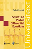 Lectures on Partial Differential Equations (Universitext) by Vladimir I. Arnold(2004-01-22)