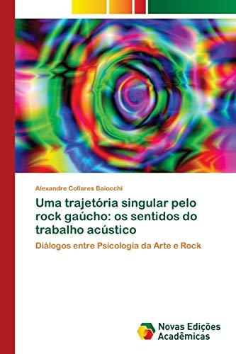 Uma trajetória singular pelo rock gaúcho: os sentidos do trabalho acústico
