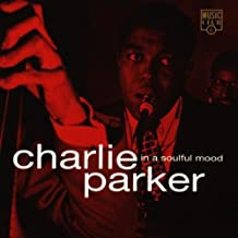 In A Soulful Mood by Charlie Parker (1998-07-06)