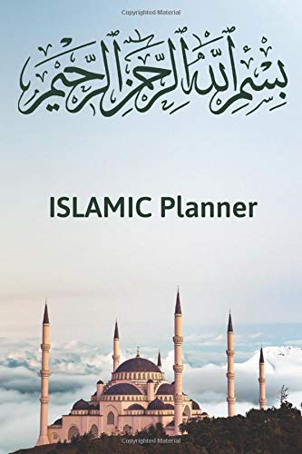 Islamic Planner: Islamic Planner 2020, Muslim  Journal Notebook, Blank Lined Journal, Islamic Gift, Alhamdoulillah Journal, Islamic Calendar, ... Dot Grid Notebook, 6x9 Inches, 100 Pages