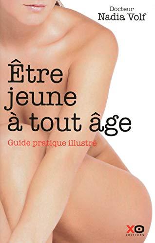 Etre jeune à tout âge : Guide pratique illustré