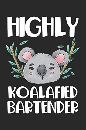 Highly Koalafied Bartender: Barkeeper Zoo Hochqualifizierter Barkeeper Koala Bär Notizbuch liniert DIN A5 - 120 Seiten für Notizen, Zeichnungen, Formeln | Organizer Schreibheft Planer Tagebuch
