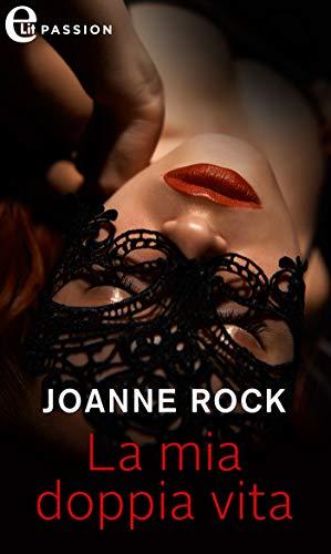 La mia doppia vita (eLit) di [Joanne Rock]