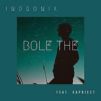 Bole The (feat. Rapriest)
