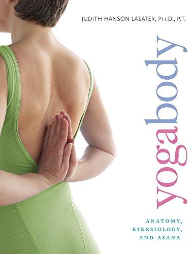 Yogabody: Anatomy, Kinesiology, and Asana