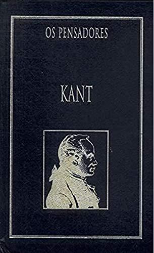 Os Pensadores - Kant: Crítica da Razão Pura