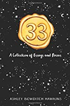 33: A Collection of Essays and Poems