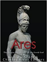 Ares: The Origins and History of the Greek God of War