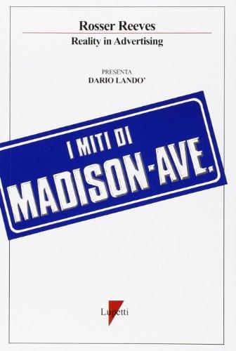 I miti di Madison Avenue. La reality advertising