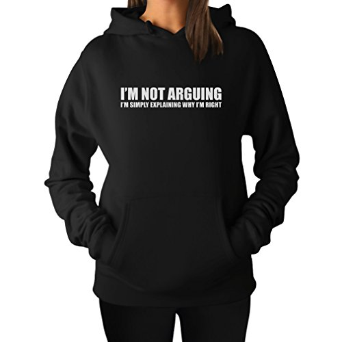 I'm Not Arguing Funny Women's Hoodie Large Black