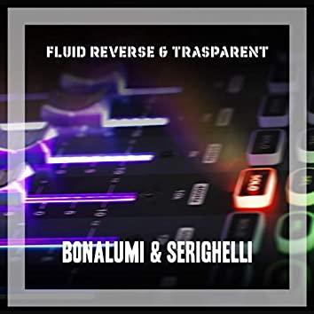 Fluid Reverse & Trasparent