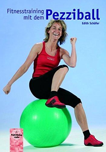 Fitnesstraining mit dem Pezziball: Für Jugendliche, Erwachsene und Senioren