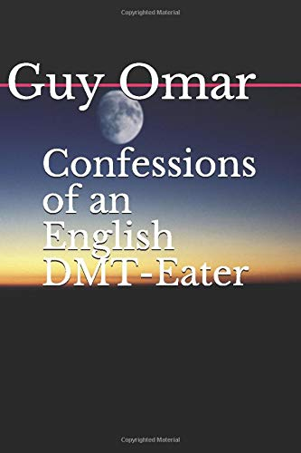 Confessions of an English DMT-Eater