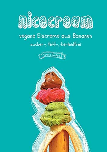 nicecream: vegane Eiscreme aus Bananen, zucker-, fett-, tierleidfrei