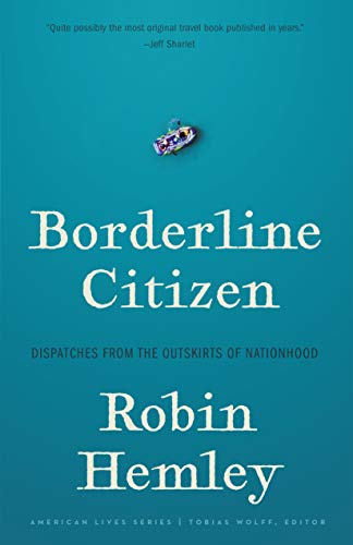 Borderline Citizen: Dispatches from the Outskirts of Nationhood (American Lives) (English Edition)