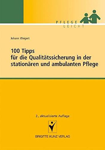 100 Tipps für die Qualitätssicherung in der stationären und ambulanten Pflege: Pflege Leicht