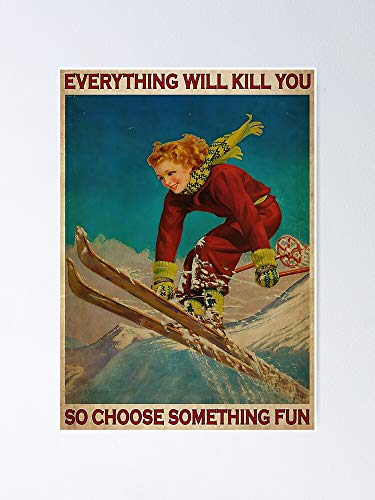 AZSTEEL Skiing Girl Everything Will Kill You So Choose Something Fun Poster
