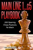 Main Line 1…c5 Playbook: 200 Opening Chess Positions For Black (main Line Chess Playbooks)-Sawyer, Tim