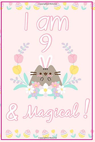 Pusheen Journal I am 9 & Magical!: A Happy Birthday 9 Years Old Pusheen Journal Notebook for Kids, Birthday Pusheen Journal for Girls / 9 Year Old Birthday Gift for Girls!