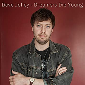 Dreamers Die Young
