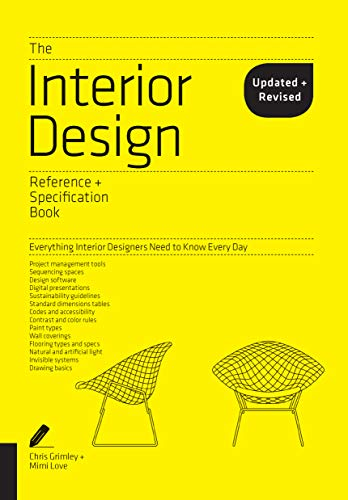 Compare Textbook Prices for The Interior Design Reference & Specification Book updated & revised: Everything Interior Designers Need to Know Every Day Revised, Updated, Reprint Edition ISBN 9781631593802 by Grimley, Chris,Love, Mimi