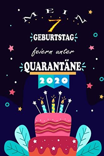 Mein 7 Geburtstag Feiern Unter Quarantäne: 7 Jahre geburtstag, Geschenkideen jungs mädchen geburtstag 7 jahre, Ein wertvolles Geschenk für Ihre ... für Bruder Schwester Freunde, Notizbuch A5.