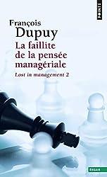 La Faillite de la pensée managériale. Lost in management, vol. 2 de François Dupuy
