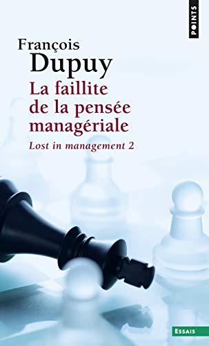La Faillite de la pensée managériale. Lost in management, vol. 2