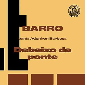 Debaixo da Ponte (Barro Canta Adoniran Barbosa)