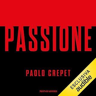 Passione                   Di:                                                                                                                                 Paolo Crepet                               Letto da:                                                                                                                                 Alberto Bergamini                      Durata:  7 ore e 38 min     36 recensioni     Totali 4,5