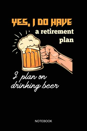 The Original Retirement Plan To Drink Beer Gif NOTEBOOK: Notebook Planner, Daily Planner Journal, To Do List Notebook, Daily Organizer