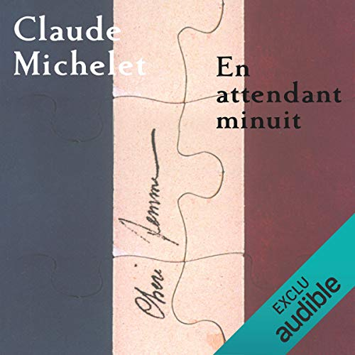 En attendant minuit                   By:                                                                                                                                 Claude Michelet                               Narrated by:                                                                                                                                 Christohe Caysac                      Length: 4 hrs and 39 mins     Not rated yet     Overall 0.0