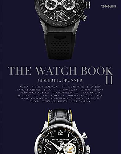 The Watch Book II. Der zweite reichbebilderte Band der bedeutendsten Armbanduhren-Marken vom besten Kenner der Uhrenwelt (Deutsch, Englisch, Französisch) - 25 x 32 cm, 272 Seiten