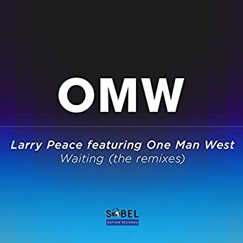 Waiting (feat. One Man West) [The Remixes]
