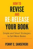 How to Revise and Re-Release Your Book: Simple and Smart Strategies to Sell More Books