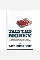 Tainted Money Are We Losing the War on Money Laundering and Terrorism Financing? Hardcover