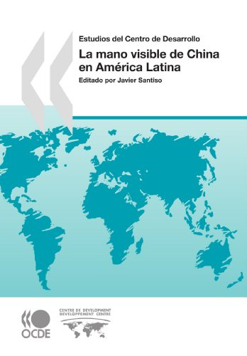La mano visible de China en América Latina (Oecd Development Centre)